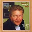 Sanger D. 'Whitey' Shafer: 'So Good For So Long' (SanCor Records, 1997)