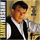 Sammy Kershaw: 'Don't Go Near The Water' (Mercury Records, 1991)