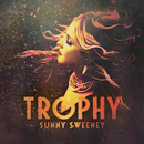 Sunny Sweeney: 'Trophy' (Aunt Daddy Records, 2017)