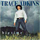 Trace Adkins: 'Big Time' (Capitol Records, 1997)