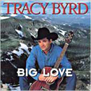Tracy Byrd: 'Big Love' (MCA Records, 1996)