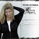 Terri Hendrix: 'The Art of Removing Wallpaper' (Wilory Records, 2004)