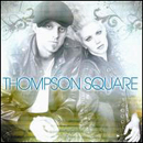 Thompson Square (Kiefer Thompson & Shawna Thompson): 'Thompson Square' (Stoney Creek Records, 2011)
