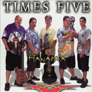 Times Five: 'Hanapa'a' (Poi Pounder Records, 2003)
