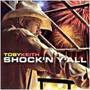 Toby Keith: 'Shock'n Y'All' (Dreamworks Records, 2003)