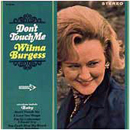 Wilma Burgess: 'Don't Touch Me' (Decca Records, 1966)