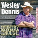 Wesley Dennis: 'Country Enough' (Dirt Road Records, 2012)