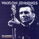 Waylon Jennings: 'Journey: Six Strings' (Bear Family Records, 1999)