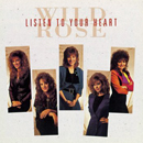 Wild Rose: 'Listen to Your Heart' (Curb Records, 1991)