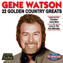 Gene Watson: '22 Golden Country Greats' (Gusto Records / Tee Vee Records, 2009)