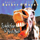 Aaron Barker & Curtis Wayne: 'Straight From The Horse's Mouth' (BSW Records, 1998)