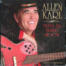 Allen Karl: 'That's All Behind Me Now' (Century II Records, 2010)