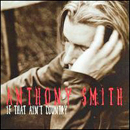 Anthony Smith: 'If That Ain't Country' (Mercury Nashville Records, 2002)