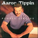 Aaron Tippin: 'People Like Us' (Lyric Street Records, 2000)