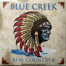 Blue Creek Band (Ernie Rowell, Damon Gray, Dave Lindsey, Charlie Whitten, Drew Covington and Johnny Barber): 'Real Country II' (Blue Creek Band Music, 2020)