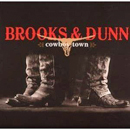 Brooks & Dunn (Kix Brooks & Ronnie Dunn): 'Cowboy Town' (Arista Records, 2007)
