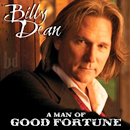 Billy Dean: 'A Man of Good Fortune' (Rainman Records, 2012)