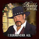 Buddy Jewell: 'I Surrender All' (Diamond Dust Records, 2011)