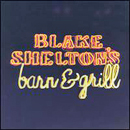 Blake Shelton: 'Blake Shelton's Barn & Grill' (Warner Bros. Records, 2004)
