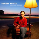 Bradley Walker: 'Highway of Dreams' (Rounder Records, 2006)