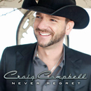 Craig Campbell: 'Never Regret' (Bigger Picture Music Group, 2013)