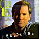 Collin Raye: 'Extremes' (Epic Records, 1993)