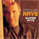 Collin Raye: 'Super Hits' (Epic Records, 2002)