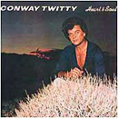 Conway Twitty: 'Heart & Soul' (MCA Records, 1980)