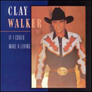 Clay Walker: 'If I Could Make a Living' (Giant Records, 1994)
