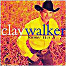 Clay Walker: 'Rumor Has It' (Giant Records, 1997)