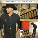 Chris Young: 'The Man I Want To Be' (RCA Records, 2009)