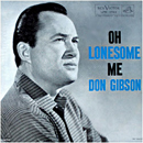 Don Gibson: 'Oh, Lonesome Me' (RCA Records, 1958)