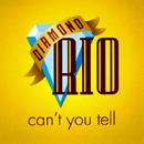 Diamond Rio: 'Can't You Tell' (written by Eric Silver and Joleen Belle) / a non-album single, which was released by Arista Nashville Records, and reached No.43 on the Billboard Hot Country Songs Chart in 2005