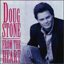 Doug Stone: 'From The Heart' (Epic Records, 1992)