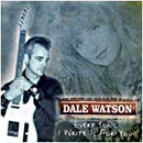 Dale Watson: 'Every Song I Write is For You' (Audium Records, 2001)