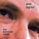 Eric Taylor: 'The Kerrville Tapes' (Silverwolf Records, 2003)
