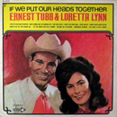 Ernest Tubb & Loretta Lynn: 'If We Put Our Heads Together' (Decca Records, 1969)