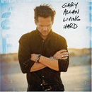 Gary Allan: 'Living Hard' (MCA Nashville Records, 2007)
