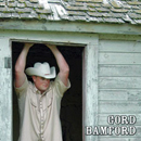 Gord Bamford: 'Life is Good' (GWB Records / Royalty Records, 2004)