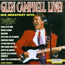 Glen Campbell: 'Glen Campbell Live! His Greatest Hits' (Laserlight Records, 1994)