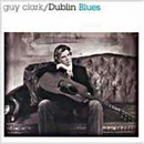 Guy Clark: 'Dublin Blues' (Elektra Records, 1995)