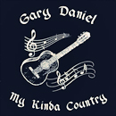 Gary Daniel: 'My Kinda Country' (Gary Daniel Self Release, 2016)