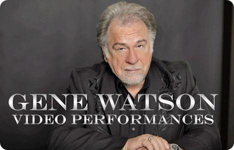 The Original Gene Watson Fan Site Gene Watson Videos