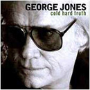 George Jones: 'Cold Hard Truth' (Asylum Records, 1999)