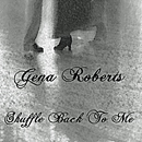 Gena Roberts: 'Shuffle Back To Me' (Terajay Entertainment Records, 2010)