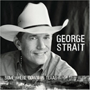 George Strait: 'Somewhere Down in Texas' (MCA Nashville Records, 2005)