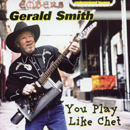 Gerald Smith: 'You Play Like Chet' (Hit Happens Entertainment, 2005)