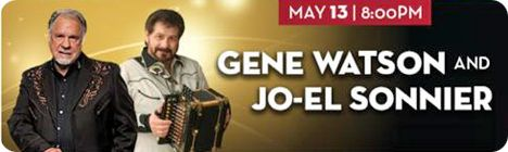 Gene Watson & Jo-El Sonnier at Golden Nugget Hotel & Casino, 2550 Golden Nugget Blvd, Lake Charles, LA 70601 on Saturday 13 May 2017