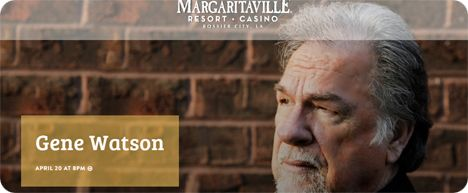 Gene Watson at Paradise Theater at Margaritaville Resort Casino, 777 Margaritaville Way, Bossier City, LA 71111 on Saturday 20 April 2019
