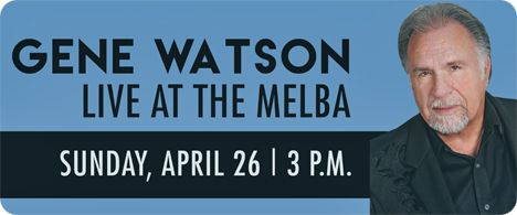 Gene Watson at Melba Theater, 115 West Main Street, Batesville, AR 72501 on Sunday 26 April 2020